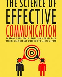 The Science of Effective Communication by Ian Tuhovsky